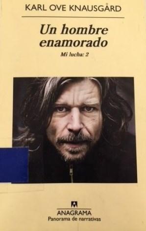 Knausgard, Karl Ove. Un hombre enamorado