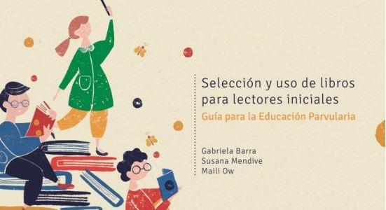 Selección y uso de libros para lectores iniciales: Guía para la educación parvularia [Libro recomendado]