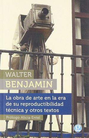 La obra de arte en la era de su reproductibilidad técnica y otros textos, de Walter Benjamin [Reseña]