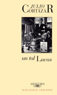 """Un tal Lucas"", de Julio Cortázar [Reseña]"
