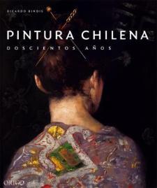 Pintura chilena: 200 años: despertar, maestros vanguardias [Reseña]