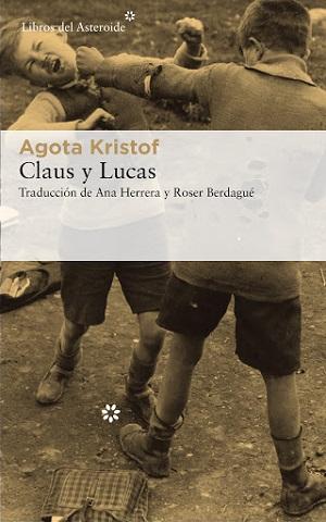 """""""Claus y Lucas"""", Trilogía de Agota Kristof [Reseña]"""