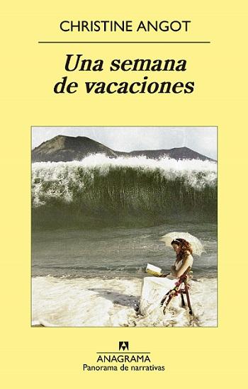 Una semana de vacaciones, de Christine Angot [Reseña]