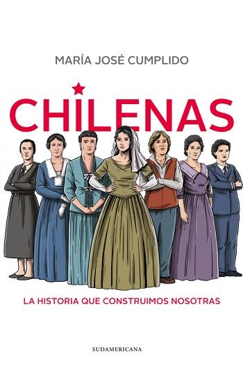 Chilenas, la historia que construimos todas, de María José Cumplido Baeza [Reseña]