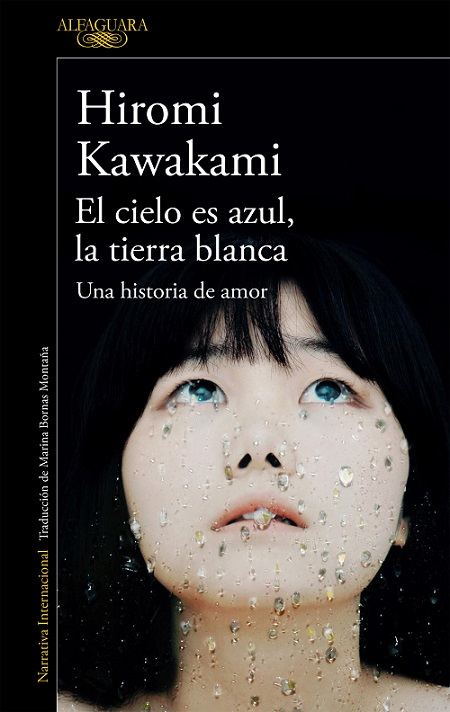 El cielo es azul, la tierra blanca: una historia de amor, de Hiromi Kawakami [Reseña]